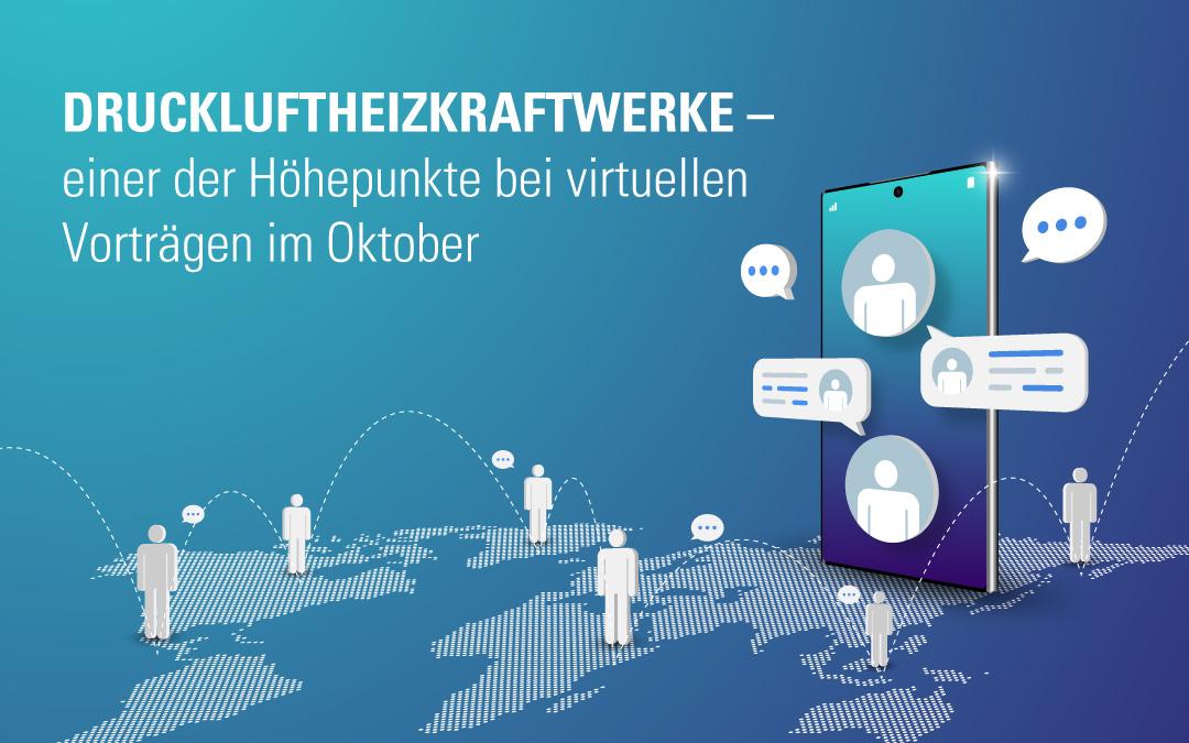 Druckluftheizkraftwerke – einer der Höhepunkte bei virtuellen Vorträgen im Oktober