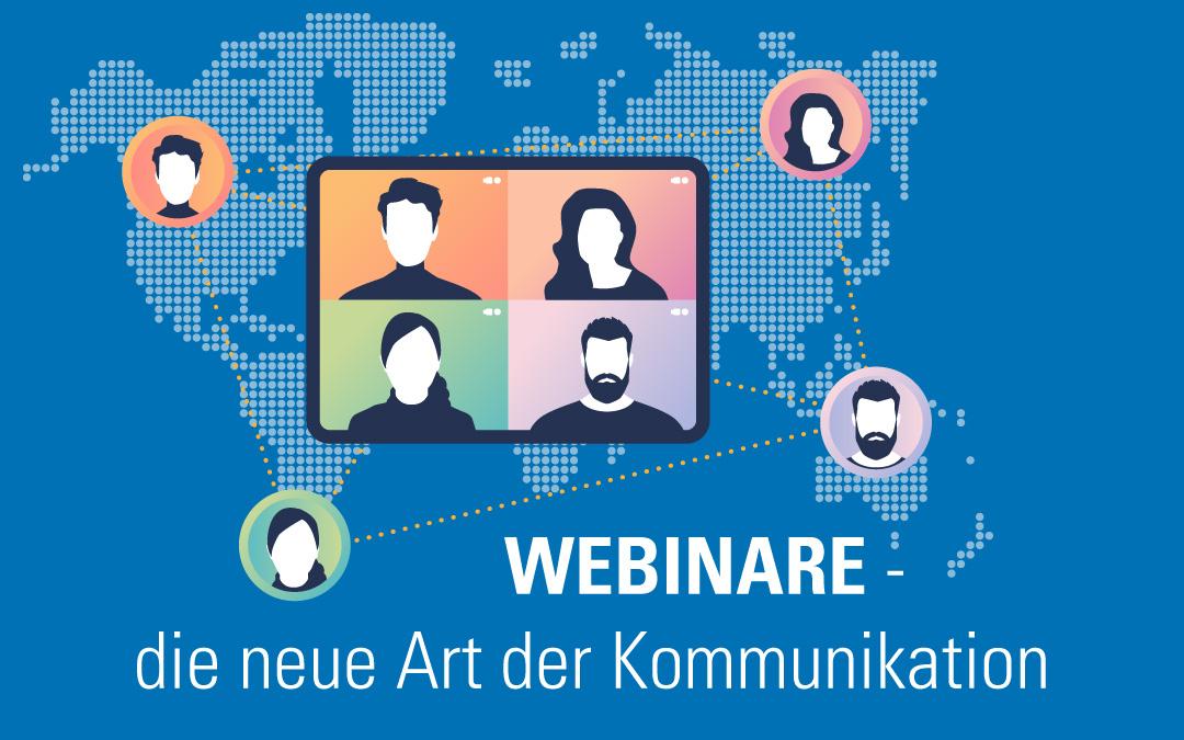 Webinare - Die neue Art der Kommunikation